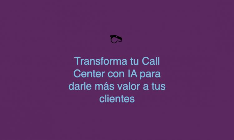 Claves para transformar el Contact Center gracias a los datos conversacionales