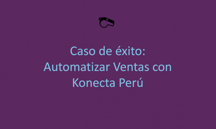 Webinar: Caso de éxito de automatización de ventas con Konecta Perú